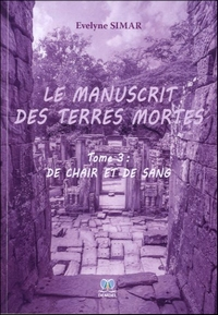Le manuscrit des terres mortes - T. 3 : De chair et de sang